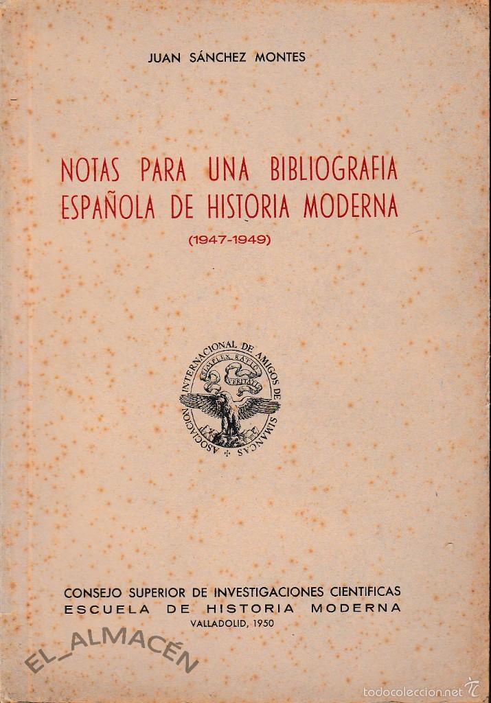 NOTAS PARA UNA BIBLIOGRAFÍA ESPAÑOLA DE HISTORIA MODERNA (SÁNCHEZ MONTES 1950) SIN USAR. (Libros de Segunda Mano - Historia Moderna)