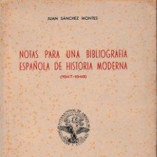 Libros de segunda mano: NOTAS PARA UNA BIBLIOGRAFÍA ESPAÑOLA DE HISTORIA MODERNA (SÁNCHEZ MONTES 1950) SIN USAR.. Lote 56168910