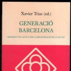 Libros de segunda mano: GENERACIO BARCELONA - XAVIER TRIAS - EN CATALAN *. Lote 56208479