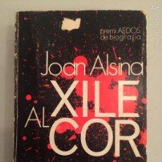 Libros de segunda mano: JOAN ALSINA, XILE AL COR - IGNASI PUJADAS. Lote 56233654