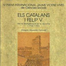 Libros de segunda mano: ELS CATALANS I FELIP V. Lote 56246028