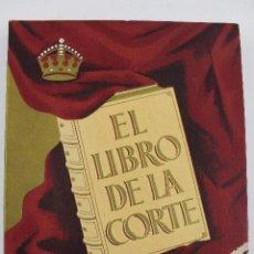 Libros de segunda mano: L-3615. EL LIBRO DE LA CORTE. CARLOS PAR. NUMERADO X / XXX. EDICIONES DOLMEN. 1946.. Lote 56298823