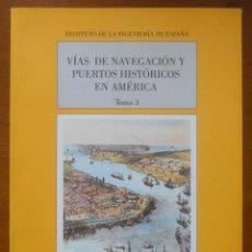 Libros de segunda mano: VÍAS DE NAVEGACIÓN Y PUERTOS HISTÓRICOS EN AMÉRICA, T III, DOCE CALLES. Lote 56548571