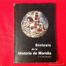 Libros de segunda mano: SÍNTESIS DE LA HISTORIA DE MORELLA, DE F.ORTI MIRALLES, 4 EDICIÓN, 1979, TIRADA DE 2.500 EJEMPLARES.. Lote 56628369