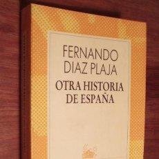 Libros de segunda mano: OTRA HISTORIA DE ESPAÑA - DÍAZ PLAJA, FERNANDO. Lote 56348575
