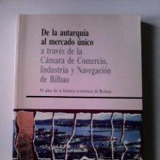 Libros de segunda mano: HISTORIA ECONOMICA DE BIZKAIA A TARVES DE LA CAMARA DE COMERCIO. DE LA AUTARQUIA AL MERCADO UNICO. Lote 56661514