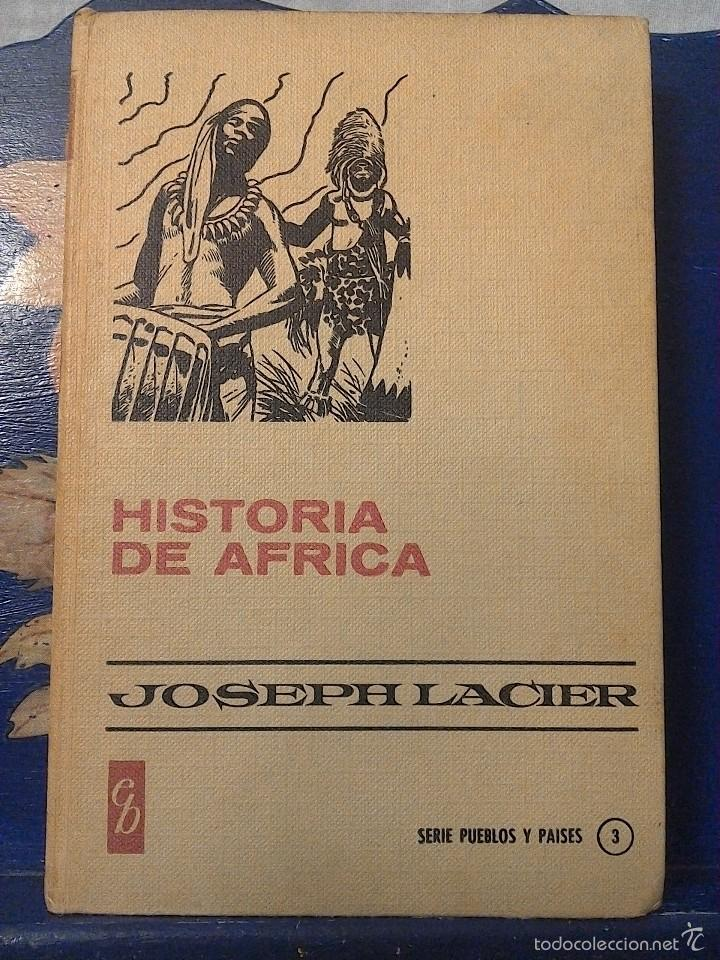 HISTORIA DE AFRICA - JOSEPH LACIER - COLECCION HISTORIAS SELECCION - BRUGUERA. 1968. PRIMERA EDICION (Libros de Segunda Mano - Historia Moderna)
