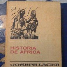 Libros de segunda mano: HISTORIA DE AFRICA - JOSEPH LACIER - COLECCION HISTORIAS SELECCION - BRUGUERA. 1968. PRIMERA EDICION. Lote 56692882