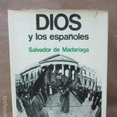 Libros de segunda mano: DIOS Y LOS ESPAÑOLES. SALVADOR DE MADARIAGA 1975. Lote 70512279