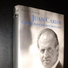 Libros de segunda mano: JUAN CARLOS UN REY PARA LOS REPUBLICANOS / PHILIPPE NOURRY. Lote 56802849