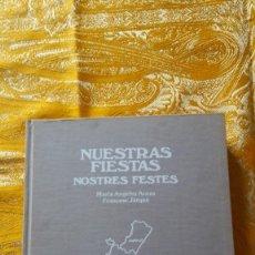 Libros de segunda mano: NUESTRAS FIESTAS. NOSTRES FESTES. Lote 56905362