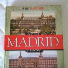 Libros de segunda mano: MADRID, AYER Y HOY. (ABC). Lote 57168877
