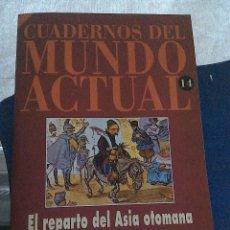 Libros de segunda mano: CUADERNOS DEL MUNDO ACTUAL HISTORIA 16. N 14 EL REPASRTO DEL ASIA OTOMANA. Lote 57195077