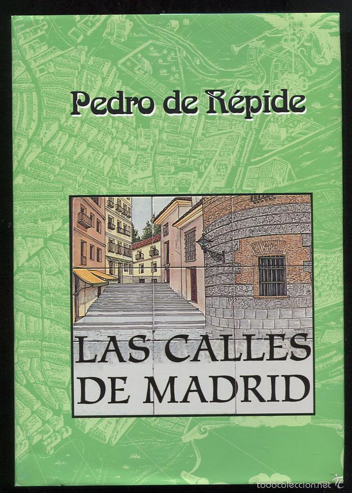 LAS CALLES DE MADRID - PEDRO DE REPIDE (Libros de Segunda Mano - Historia Moderna)