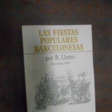 Libros de segunda mano: R. LLATES LAS FIESTAS POPULARES BARCELONESAS EDICIONES ALBA BARCELONA 1983 ... Lote 57436880