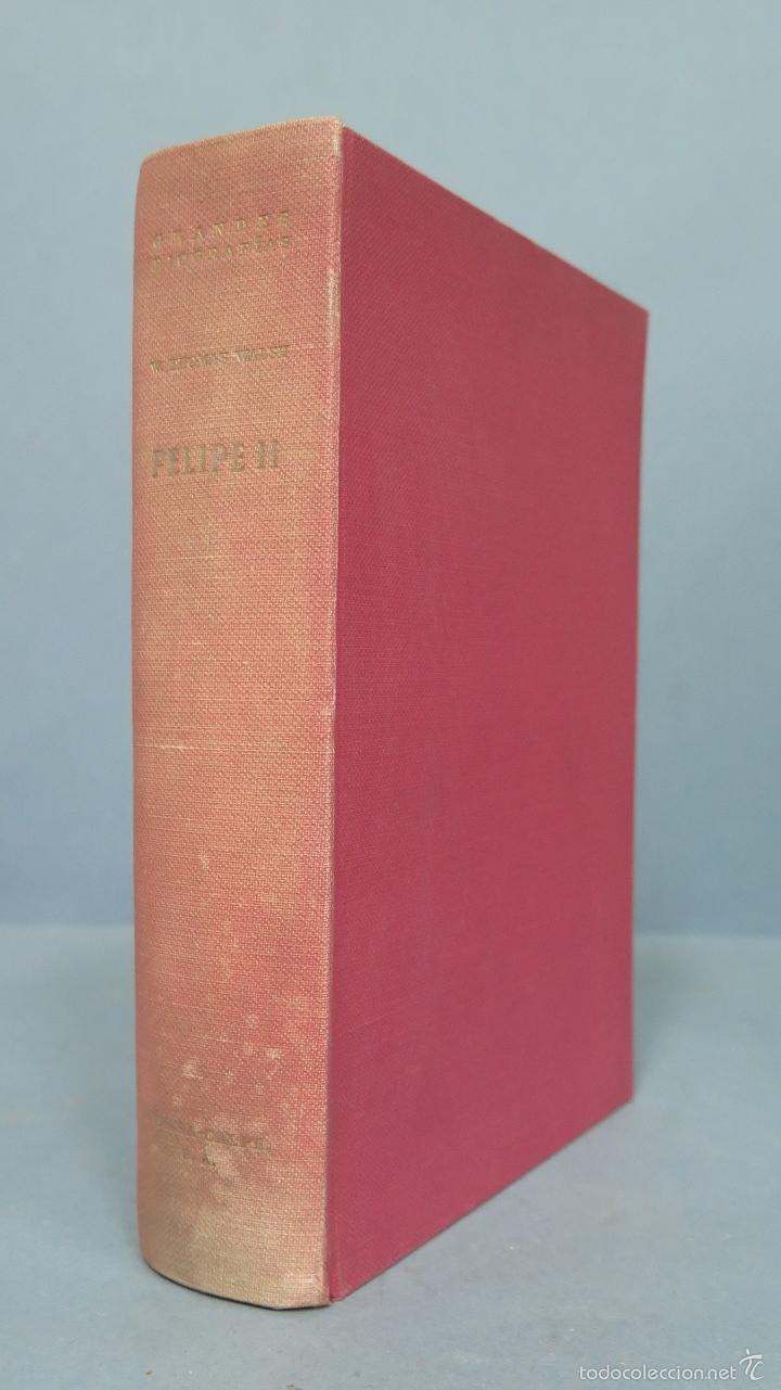 FELIPE II. WILLIAM THOMAS WALSH (Libros de Segunda Mano - Historia Moderna)