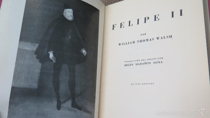 Libros de segunda mano: FELIPE II. WILLIAM THOMAS WALSH - Foto 2 - 57606284