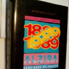 Libros de segunda mano: ALZIRA 100 ANYS DE FALLES 1889-1989. ANDRES I PASCUAL SALVADOR.. Lote 57700425