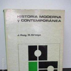 Libros de segunda mano: HISTORIA MODERNA Y CONTEMPORANEA J.ROIG/R.ORTEGA EDICIONES TEIDE 3ª EDICION 1975 . Lote 57810714