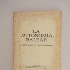 Libros de segunda mano: LA AUTONOMÍA BALEAR. ASPECTOS JURÍDICOS Y SOCIO-ECONÓMICOS (EDICIONES CORT 1977). Lote 57836396