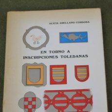 Libros de segunda mano: EN TORNO A INSCRIPCIONES TOLEDANAS. TOLEDO 1980.. Lote 57858952