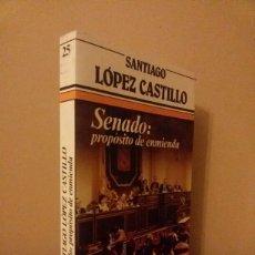 Libros de segunda mano: SENADO: PROPOSITO DE ENMIENDA / ARGOS VERGARA / 1983. Lote 57876399