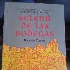 Libros de segunda mano: HISTORIA ILUSTRADA DE LOS PUEBLOS DE LA PROVINCIA DE CADIZ - SETENIL DE LAS BODEGAS , CADIZ . Lote 57903789