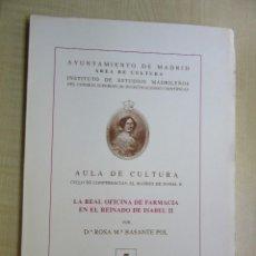 Libros de segunda mano: LA REAL OFICINA DE FARMACIA EN EL REINADO DE ISABEL II ROSA Mª BASANTE POL. Lote 57938155