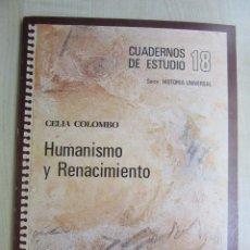 Libros de segunda mano: HUMANISMO Y RENACIMIENTO CUADERNOS DE ESTUDIO CELIA COLOMBO. Lote 57952301