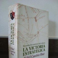 Libros de segunda mano: LA VICTORIA ESTRATEGICA. FIDEL CASTRO RUZ. POR TODOS LOS CAMINOS DE LA SIERRA.CUBA.. Lote 68912535