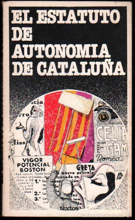 EL ESTATUTO DE AUTONOMIA DE CATALUÑA * (Libros de Segunda Mano - Historia Moderna)