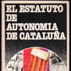 Libros de segunda mano: EL ESTATUTO DE AUTONOMIA DE CATALUÑA *. Lote 58064198