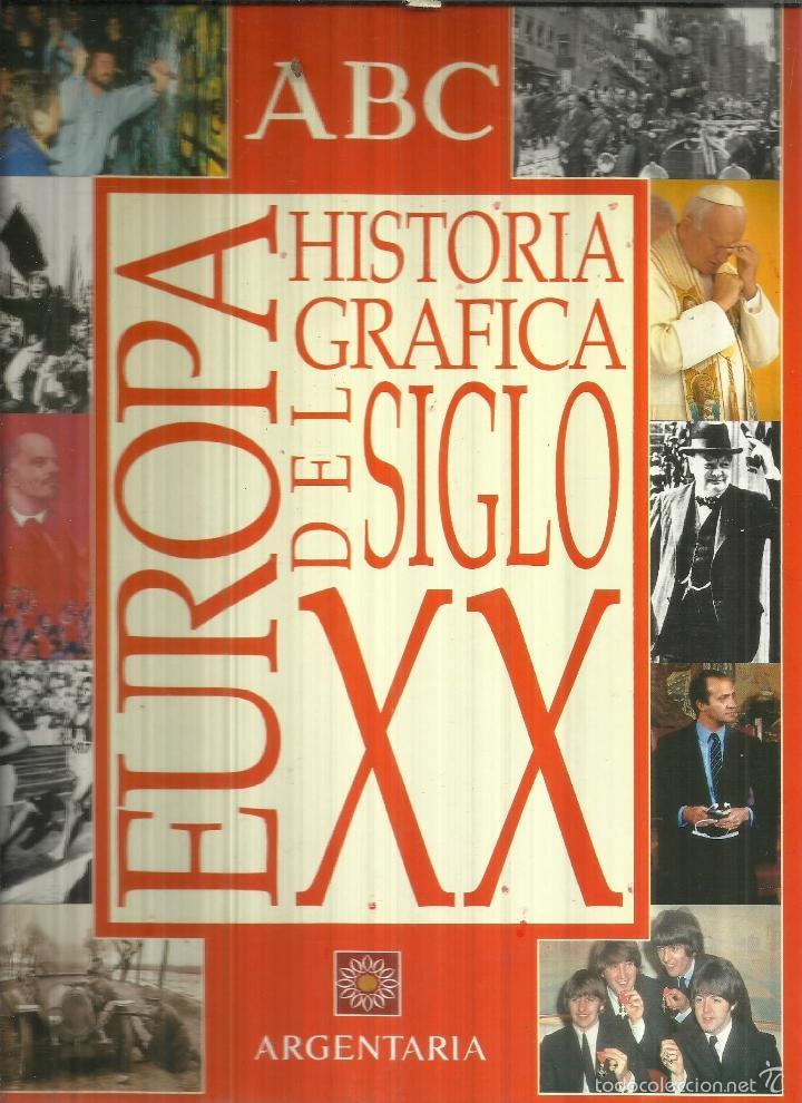 HISTORIA GRÁFICA DEL SIGLO XX. ARGENTARIA. MADRID. 1998 (Libros de Segunda Mano - Historia Moderna)