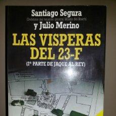 Libros de segunda mano: LAS VISPERAS DEL 23-F / SANTIAGO SEGURA Y JULIO MERINO / PRIMERA EDICION 1984. Lote 58101351