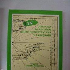 Libros de segunda mano: IX JORNADAS DE ESTUDIOS SOBRE FUERTEVENTURA Y LANZAROTE. TOMO I.. Lote 58111282