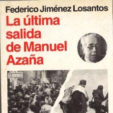 Libros de segunda mano: LA ÚLTIMA SALIDA DE MANUEL AZAÑA. FEDERICO JIMÉNEZ LOSANTOS. 1994. Lote 58122212