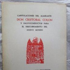 Libros de segunda mano: FACSIMIL 1980 CAPITULACIONES DE CRISTOBAL COLON Y SALVOCONDUCTO PARA EL DESCUBRIMIENTO . Lote 58131156