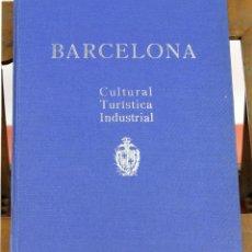 Libros de segunda mano: 7819 - BARCELONA CULTURAL TURÍSTICA INDUSTRIAL. VV. AA. 1946.. Lote 58142129