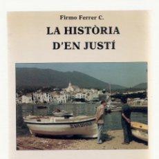 Libros de segunda mano: 1382 LA HISTÒRIA D'EN JUSTÍ UNA FUGIDA A CADAQUÉS FIRMO FERRER. Lote 58202112
