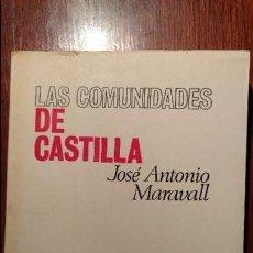 Libros de segunda mano: LAS COMUNIDADES DE CASTILLA. UNA PRIMERA REVOLUCIÓN MODERNA POR JOSÉ ANTONIO MARAVALL.. Lote 58202874