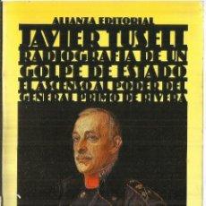 Libros de segunda mano: RADIOGRAFIA DE UN GOLPE DE ESTADO. JAVIER TRUSELL. ALIANZA EDITORIAL. MADRID. 1987. Lote 58238302
