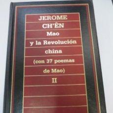 Libros de segunda mano: MAO Y LA REVOLUCIÓN CHINA JEROME CH´ EN ORBIS AÑO 1985. Lote 58277173