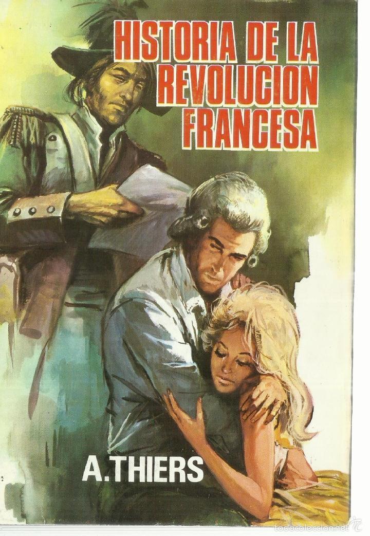HISTORIA DE LA REVOLUCIÓN FRANCESA. A. THIERS. EDICIONES B. BARCELONA. 1969 (Libros de Segunda Mano - Historia Moderna)