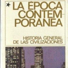 Libros de segunda mano: LA ÉPOCA CONTEMPORÁNEA. EDICIONES DESTINO. BARCELONA. 1961. Lote 58293382