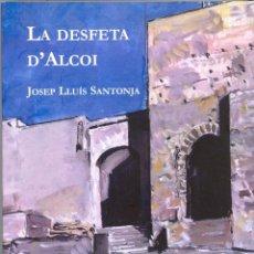 Libros de segunda mano: JOSEP LLUÍS SANTONJA: LA DESFETA D'ALCOI. UNA VILA VALENCIANA ENTRE L'ÀUSTRIA I EL BORBÓ. Lote 58453977