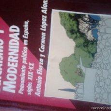 Libros de segunda mano: ARCAISMO Y MODERNIDAD. PENSAMIENTO POLÍTICO EN ESPAÑA, S. XIX Y XX. CARMEN LÓPEZ Y ANTONIO ELORZA. Lote 58496402