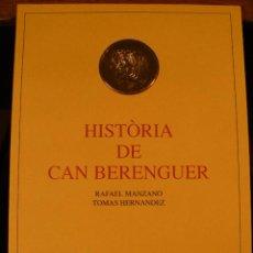 Libros de segunda mano: HISTORIA DE CAN BERENGUER DE RAFAEL MANZANO Y TOMAS HERNANDEZ. Lote 58560405