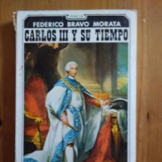 Libros de segunda mano: CARLOS III Y SU TIEMPO. FEDERICO BRAVO MORATA. Lote 58561507