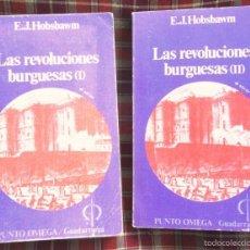 Libros de segunda mano: LAS REVOLUCIONES BURGUESAS I I II E J HOBSBAWM ED GUADARRAMA 1976 4A ED 2 VOL BON ESTAT V FOTOS. Lote 58593337