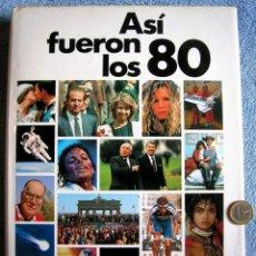 Libros de segunda mano: ASI FUERON LOS 80 -RETRATO DE UNA DECADA -( GRAN TOMO CUIDADA EDICION 1990).. Lote 58791271